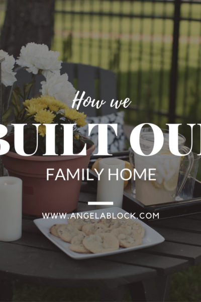 HOW WE BUILT OUR HOME