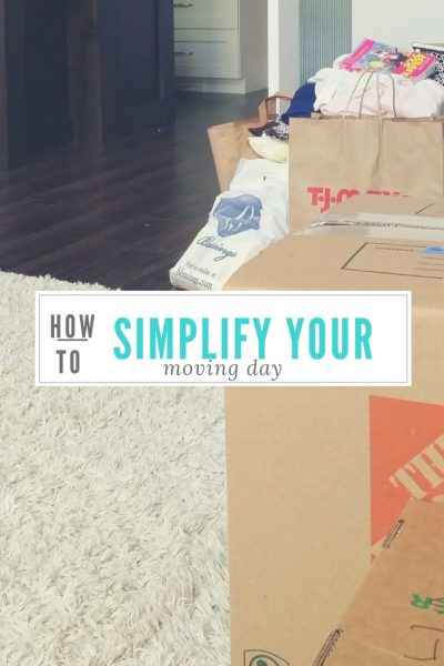 HOW TO SIMPLIFY YOUR MOVING DAY