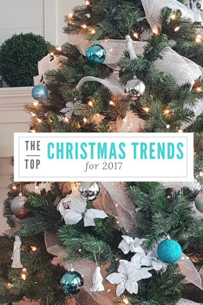 TOP CHRISTMAS DECOR TRENDS FOR 2017