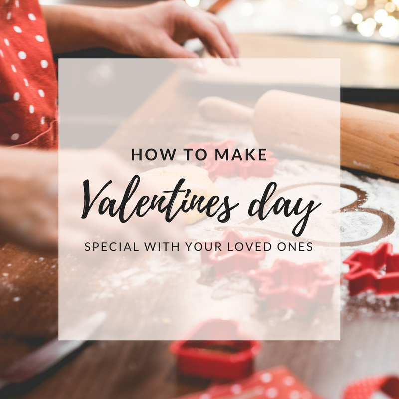 CREATIVE WAYS TO SPEND VALENTINES DAY WITH YOUR LOVED ONES