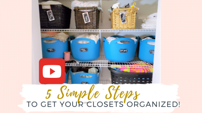 HOW TO GET YOUR CLOSETS ORGANIZED